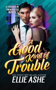 A Good Kind of Trouble final